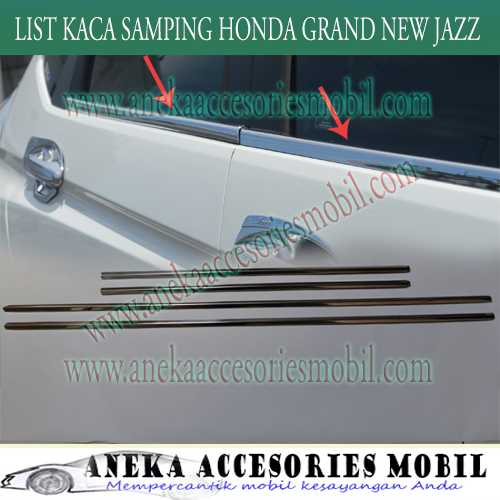List Kaca Samping/Window Liner Luxury Mobil Honda Grand New Jazz