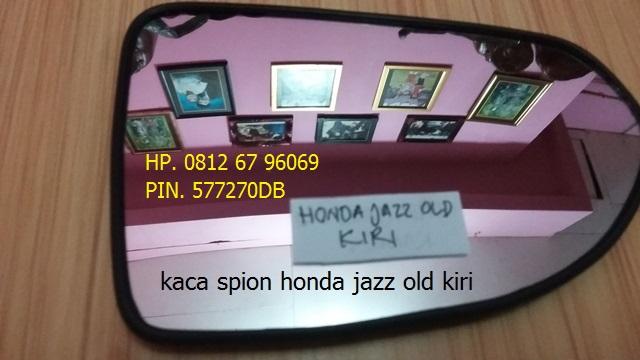 Kaca Spion Mobil Honda Jazz Old-Kiri
