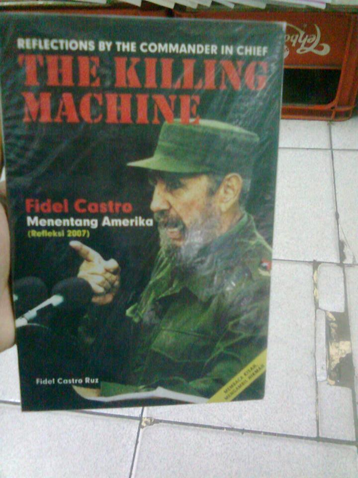 harga The Killing Machine; Fidel Castro Menentang Amerika Tokopedia.com