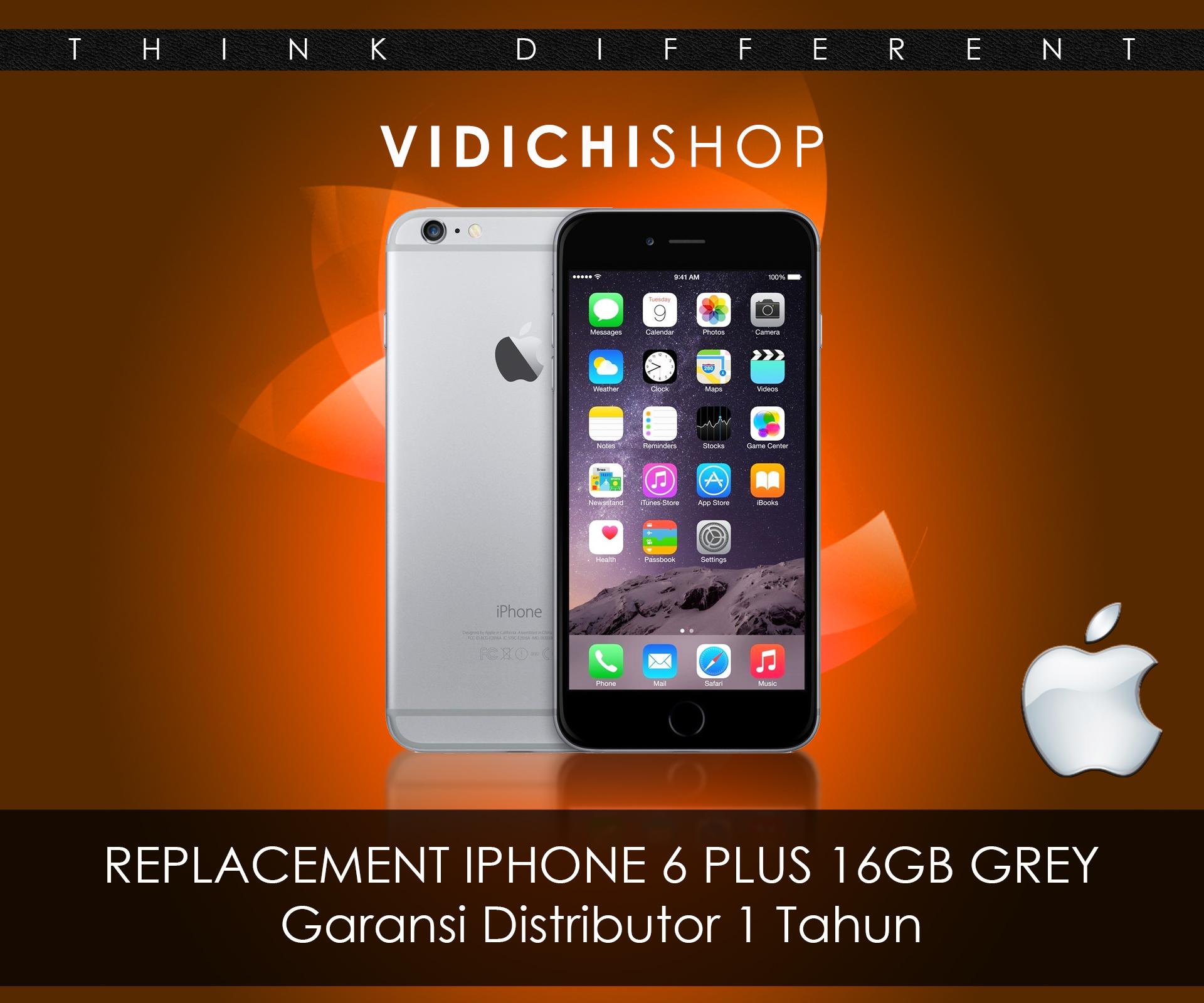 Jual REPLACEMENT Iphone 6 PLUS 16GB GREY Garansi Distributor 1 Tahun Vidichishop