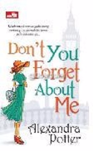 Cr: Don`t You Forget About Me Oleh Alexandra Potter - 1104