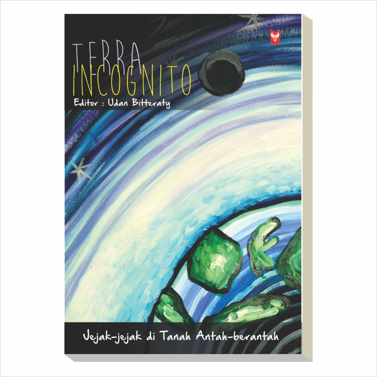 Terra Incognito : Jejak-Jejak Di Tanah Antah-Berantah - Blanja.com