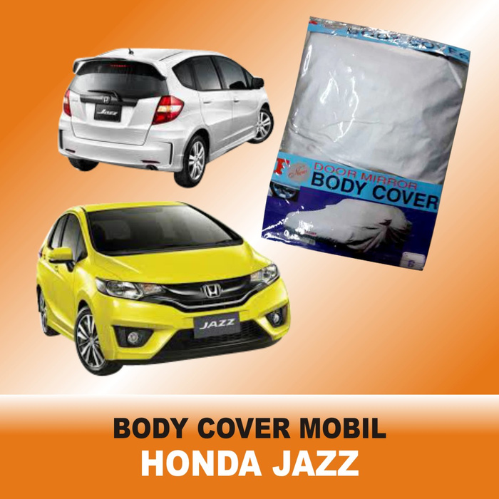 Body Cover HONDA JAZZ/ ALL NEW JAZZ Sarung Selimut Mobil