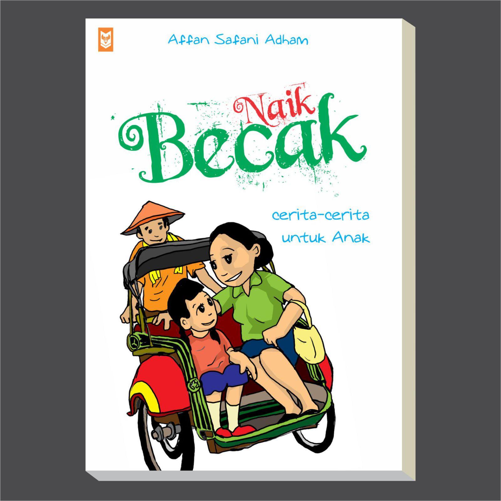 Naik Becak : Cerita Untuk Anak - Blanja.com