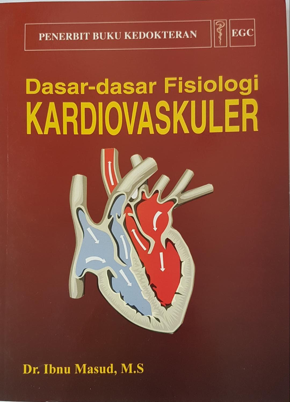 Dasar-Dasar Fisiologi Kardiovaskuler - Ibnu Masud