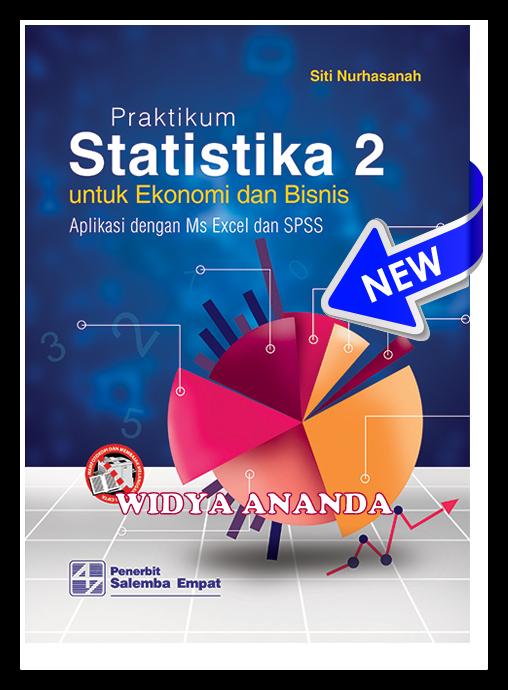 Praktikum Statistika 2: Untuk Ekonomi \u0026 Bisnis