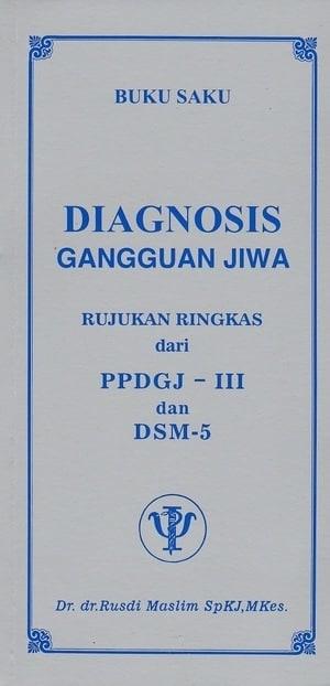 [ORIGINAL] Buku Saku Diagnosis Gangguan Jiwa PPDGJ III DSM 5 - Rusdi M
