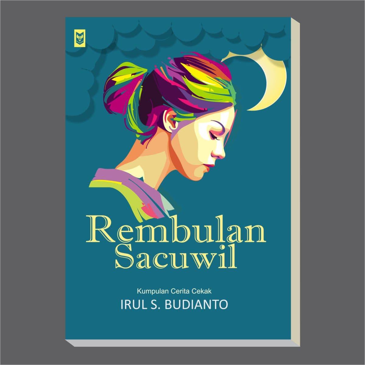 Rembulan Sacuwil: Kumpulan Cerita Cekak - Blanja.com