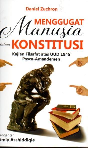 harga Menggugat Manusia Dalam Konstitusi Kajian Filsafat Atas Uud 1945 Blanja.com