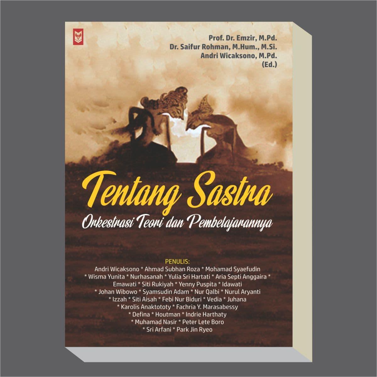 Tentang Sastra : Orkestrasi Teori Dan Pembelajarannya - Blanja.com