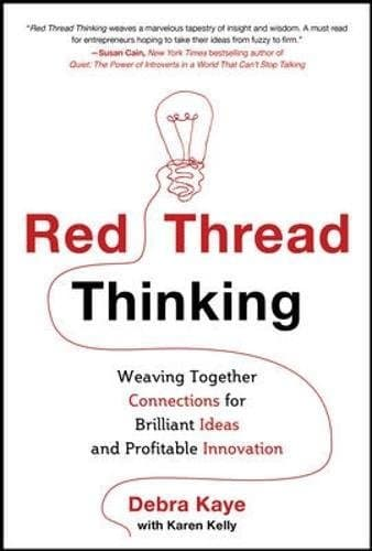 Red Thread Thinking Weaving Together Connections for Brilliant Ideas