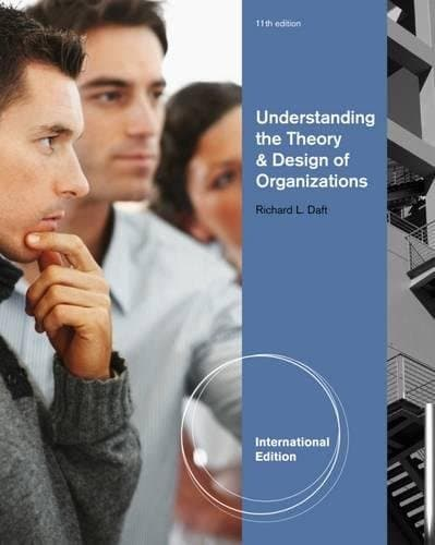 Understanding the Theory and Design of Organizations 11th Edition