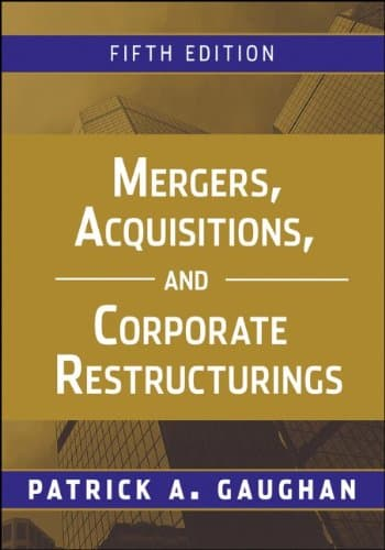Mergers Acquisitions and Corporate Restructurings 5th edition
