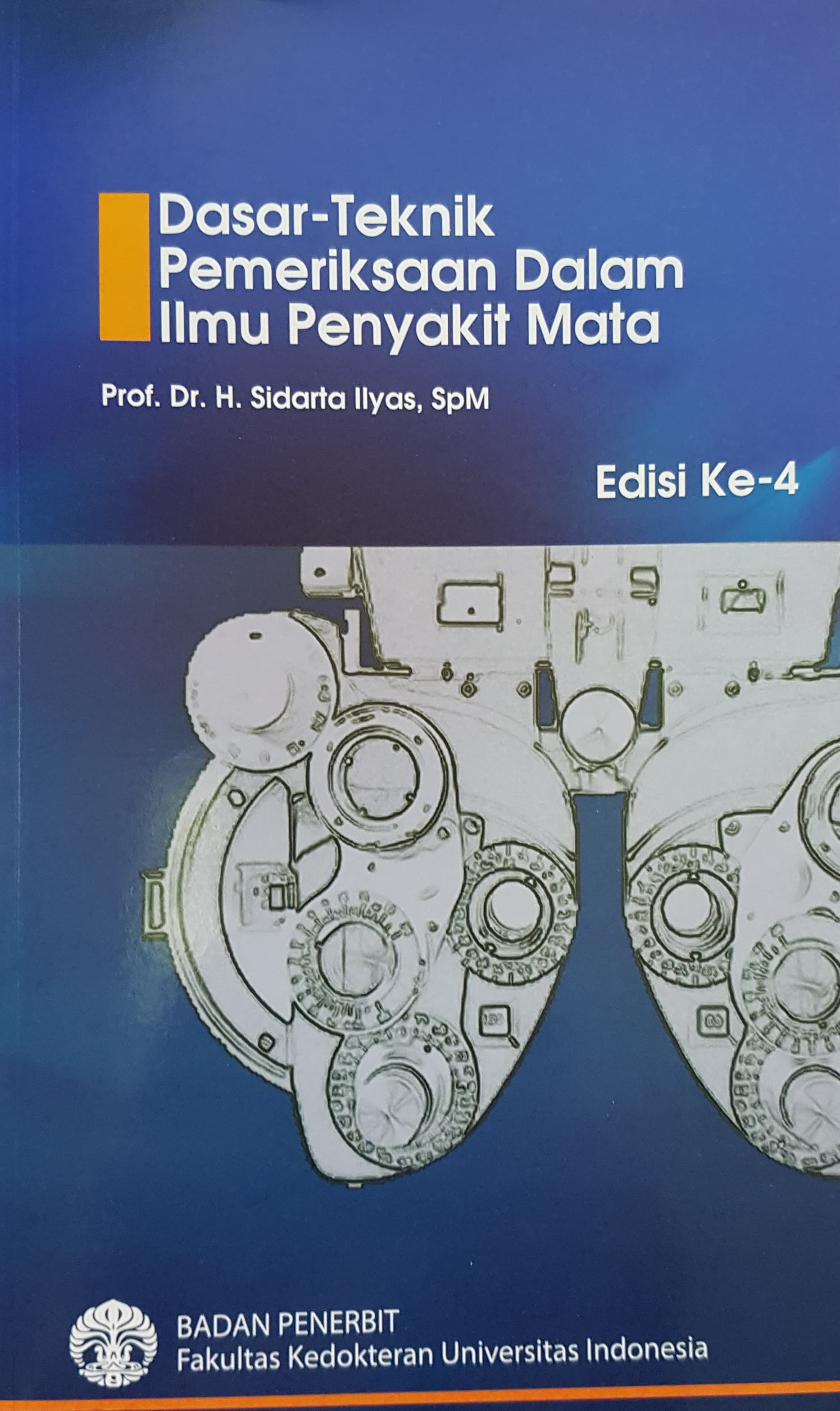 [ORIGINAL] Dasar-Teknik Pemeriksaan Ilmu P. Mata 4e - Sidarta Ilyas