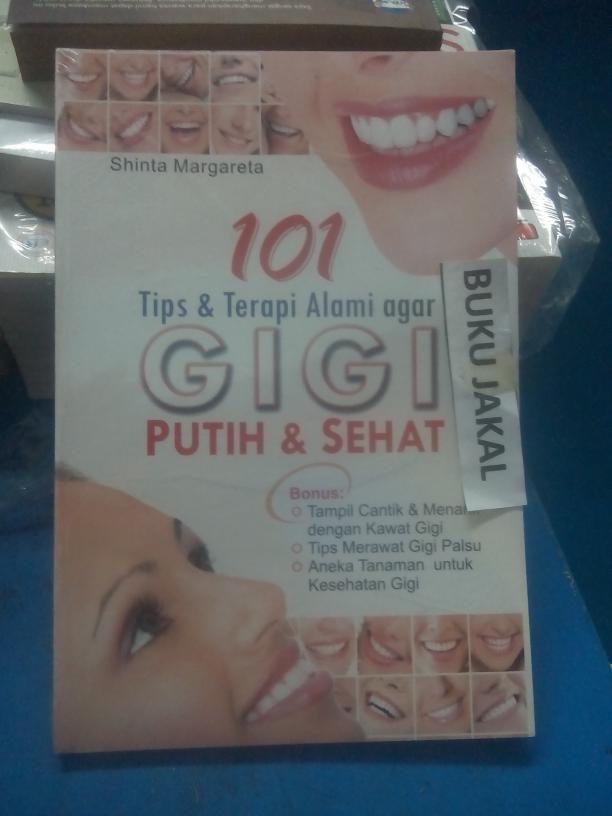 Jual Buku 101 Tips Dan Terapi Alami Agar Gigi Putih Dan Sehat Ik