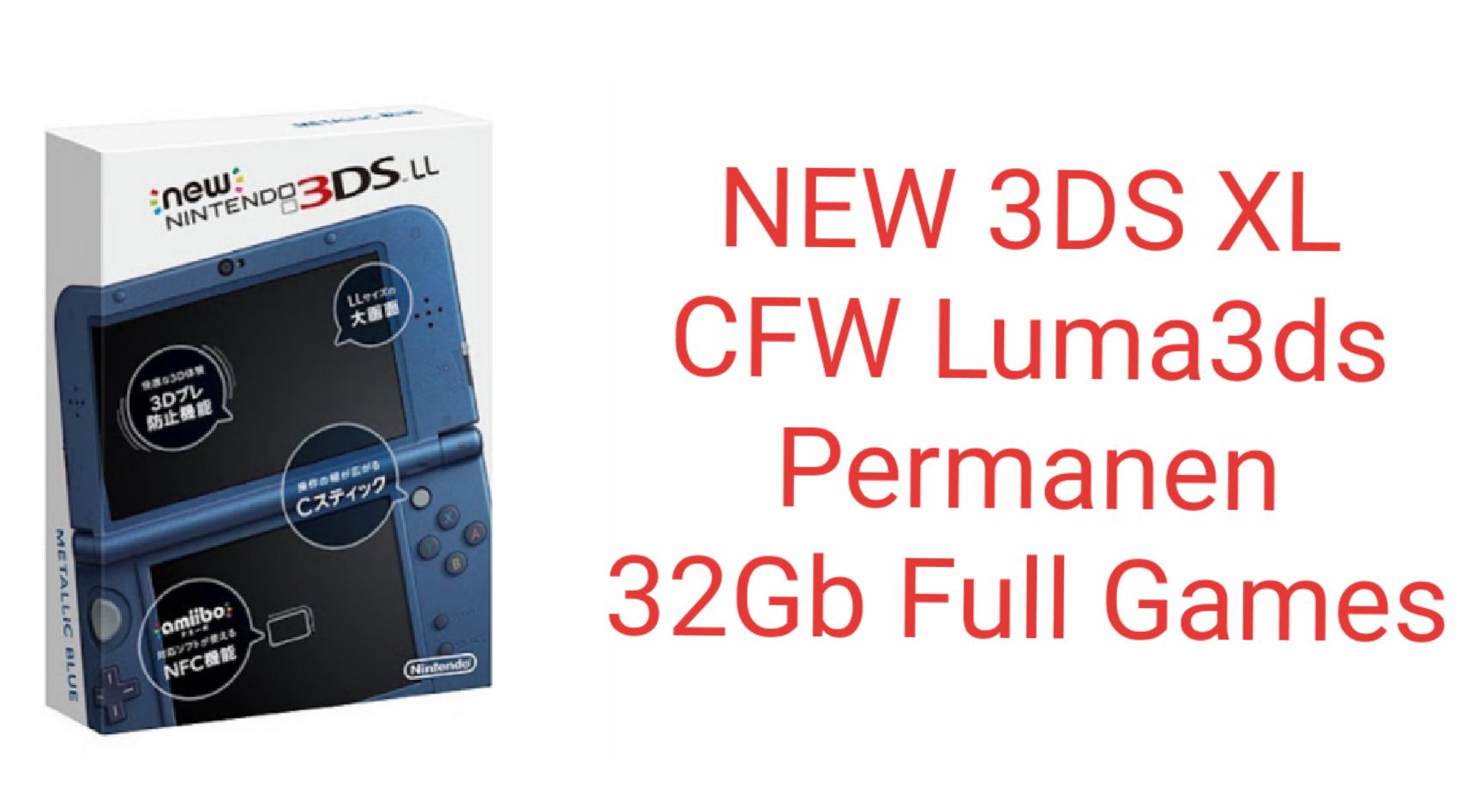 Nintendo New 3ds Xl Cfw 32gb Hitam Daftar Harga Terbaru Dan Ll Lime Black Luma Jual Full Games Luma3ds Permanen Biru