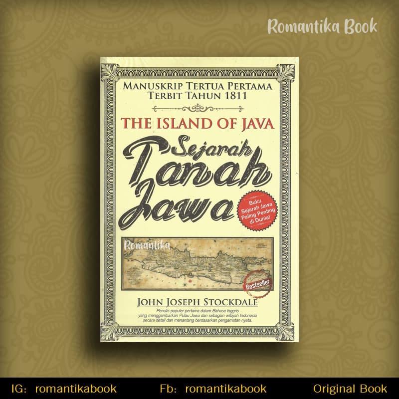 Jual The Island Of Java Sejarah Tanah Jawa - John Joseph Stockdale - Romantika Book | Tokopedia
